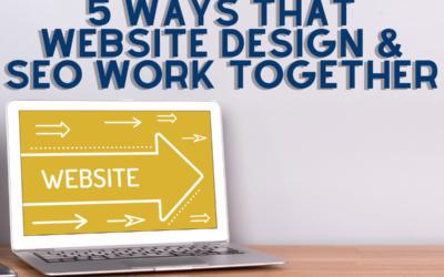 5 Ways That Website Design & SEO Work Together