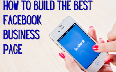 How to Build the Best Facebook Business Page